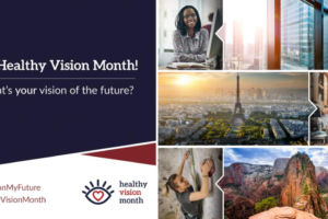 May is Healthy Vision Month What's Your Vision of the Future